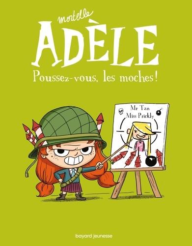 Mortelle Adèle, Tome 05. Poussez-vous, les moches !