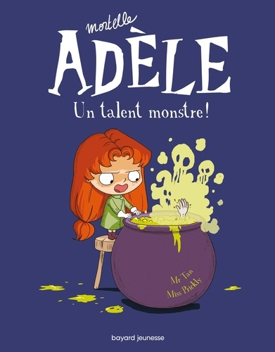 Mortelle Adèle, Tome 06. Un talent monstre !