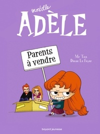 M. TAN - Mortelle Adèle, Tome 08 - Parents à vendre.