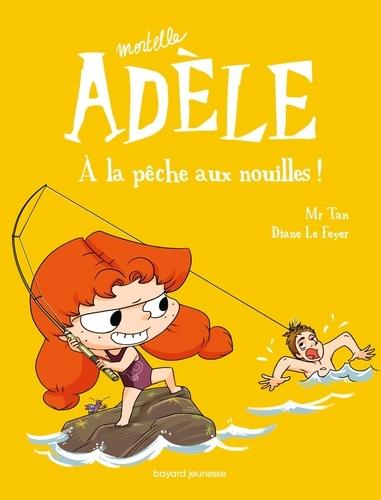 Mortelle Adèle, Tome 12. À la pêche aux nouilles !