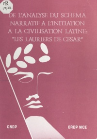 M. Tiran et Lionel Acher - De l'analyse du schéma narratif à l'initiation à la civilisation latine : Les lauriers de César.