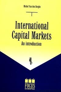 M Van Den Berghe - INTERNATIONAL CAPITAL MARKETS AN INTRODUCTION.