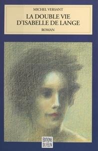 M Versant - La double vie d'Isabelle de Lange.