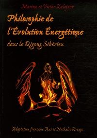 M Zalojnova et Victor Zalojnov - Philosophie de l'évolution énergétique.