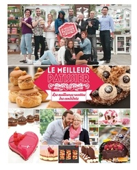 M6 Editions - Le Meilleur Pâtissier - Les meilleures recettes des candidats.