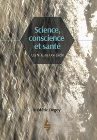 Mã©dã©ric Degoy - Science, Conscience et Santé - Les NTIE au XXIe siècle.