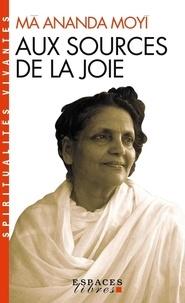 Téléchargez des livres de google books en ligne Aux sources de la joie  en francais 9782226087904