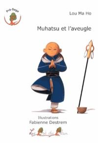 Ma Ho Lou - Muhatsu et l'aveugle.