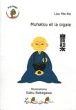 Ma Ho Lou - Muhatsu et la cigale.