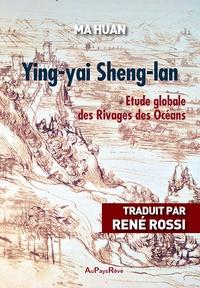 Ma Huan - Ying-yai Sheng-lan - Etude globale des rivages des océans.