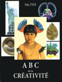 Ma Ito - ABC de la créativité - Tome 1.
