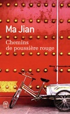 Ma Jian - Chemins de poussière rouge.