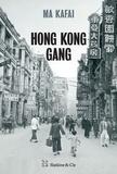 Ma Kafai et Stéphane Lévêque - Hong Kong Gang - Polar.