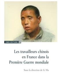 Ma Li - Les travailleurs chinois en France pendant la Première Guerre mondiale.