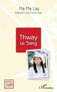 Ma-Ma Lay - Thway - Le sang.
