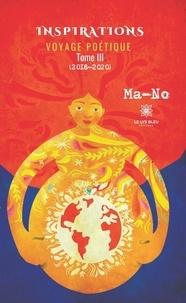 Ma-No - Voyage poétique Tome 3 : Inspirations - (2018-2020).