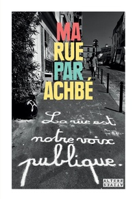 Ma Rue par Achbé -  Ma Rue par Achbé |
