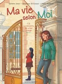 Sylvaine Jaoui - Ma vie selon moi - Tome 03 - La rencontre qui a tout changé - Partie 1.