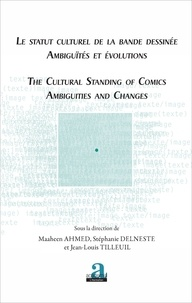 Maaheen Ahmed et Stéphanie Delneste - Statut culturel de la bande dessinée - Ambiguïtés et évolutions.