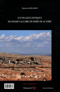 Maamoun Abdulkarim - Les villages antiques du massif calcaire du nord de la Syrie.