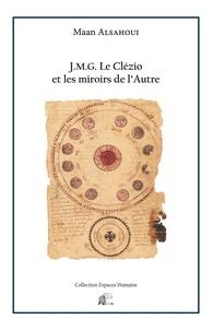 Maan Alsahoui - J.M.G. Le Clézio et les miroirs de l'autre.