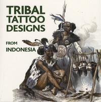 Maarten Hesselt Van Dinter - Tribal Tattoo Designs from Indonesia. 1 Cédérom