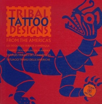 Maarten Hesselt Van Dinter - Tribal Tattoo Designs from the Americas. 1 Cédérom