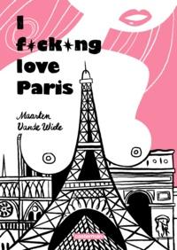 Maarten Vande Wiele et Erika Raven - I fucking love Paris.