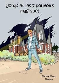 Maas Clarisse - Jonas et les 7 pouvoirs magiques.