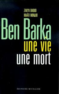 Maâti Monjib et Zakya Daoud - Ben Barka - Une vie, une mort.
