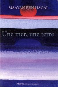 Maayan Ben Hagai - Une mer, une terre.