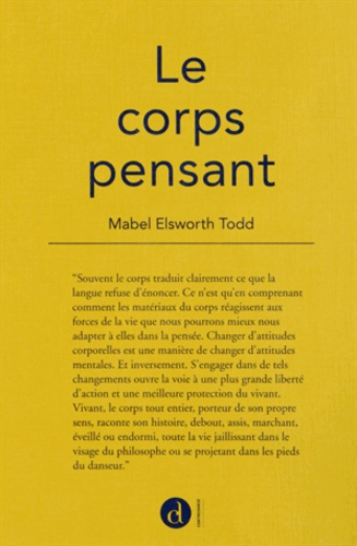 Mabel Elsworth Todd - Le corps pensant.