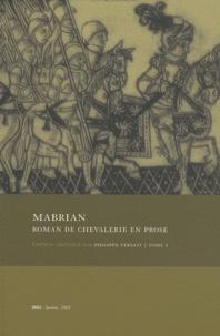 Mabrian - Roman de chevalerie en prose - Edition critique Tome 1.