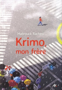 Mabrouck Rachedi - Krimo, mon frère.
