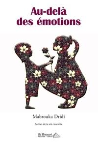 Mabrouka Dridi - Au-delà des émotions - Scènes de la vie courante.