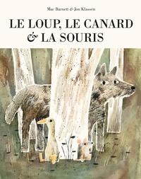 Mac Barnett et Jon Klassen - Le loup, le canard et la souris.