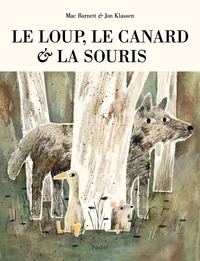 Mac Barnett et Jon Klassen - Le loup, le canard & la souris.