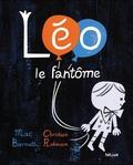 Mac Barnett et Christian Robinson - Léo le fantôme.