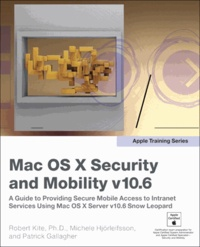 Mac OS X Advanced System Administration V10.6 - Mac OS X Security and Mobility V10.6.