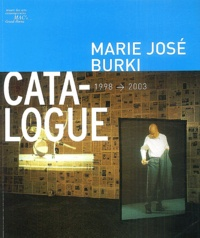 MAC's Grand-Hornu et Laurent Busine - Marie José Burki - Catalogue 1998-2003.