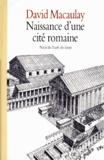 Macaulay - Naissance d'une cité romaine.