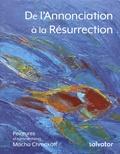 Macha Chmakoff - De l'Annonciation à la Résurrection.