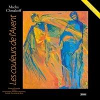 Macha Chmakoff - Les couleurs de l'Avent - Tome 1, Annonciation, Visitation, Magnificat, Nativité, Vie cachée de Jésus. 1 DVD