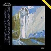 Macha Chmakoff et Danou Karl - Les Septs Jours de la Création - Les Septs Paroles du Christ en Croix. 1 DVD