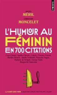Macha Méril et Christian Moncelet - L'humour au féminin en 700 citations.