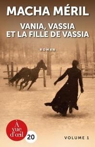 Macha Méril - Vania, Vassia et la fille de Vassia - 2 volumes.