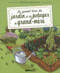 Macha Publishing et Laurence Franz - Le grand livre du jardin et du potager de grand-mère.