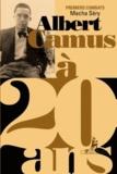 Macha Séry - Albert Camus à 20 ans - Premiers combats.