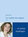 Macha Séry - Les cendres du soupçon.