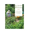 Machaelle Small Wright - Le Jardin de Perelandra - Tome 1, Guide complet du jardinage avec les Intelligences de la Nature.